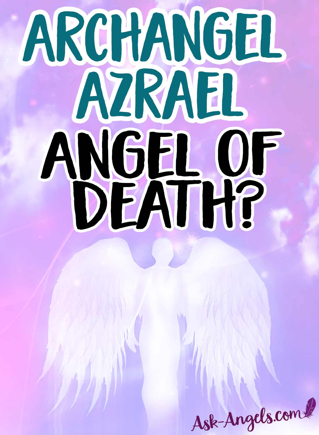 Archangel Azrael - The Angel of Death?