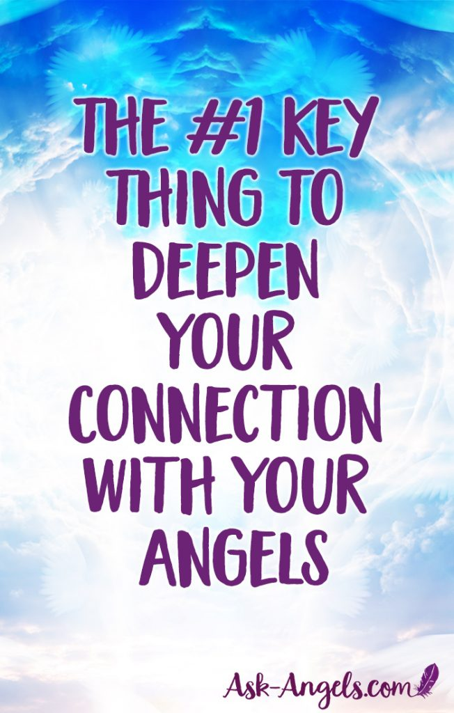 Learn the #1 Key Thing to Deepen Your Connection with Angels to Start Receiving Clear Angelic Messages and Guidance