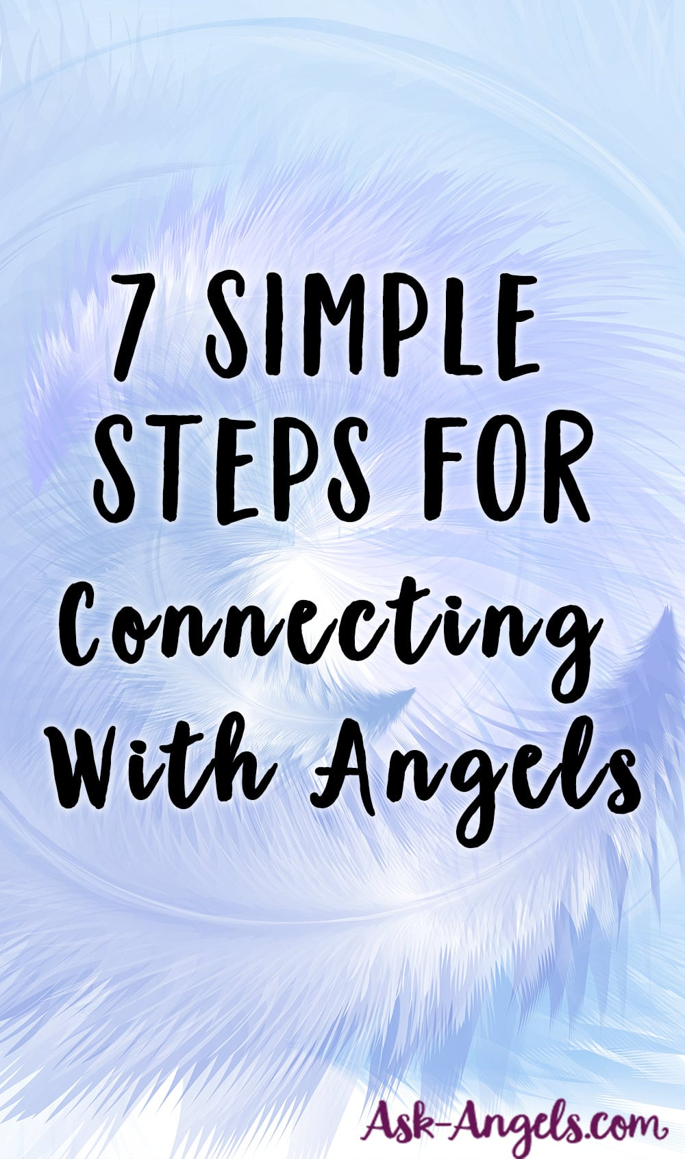 You can learn to see, hear and know the presence of your angels! Learn to connect with your angels and receive their love and guidance with these 7 Simple Steps!