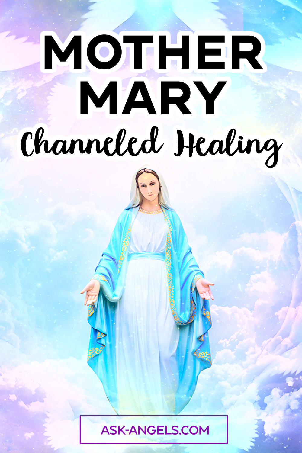 Mother Mary Channeled Healing