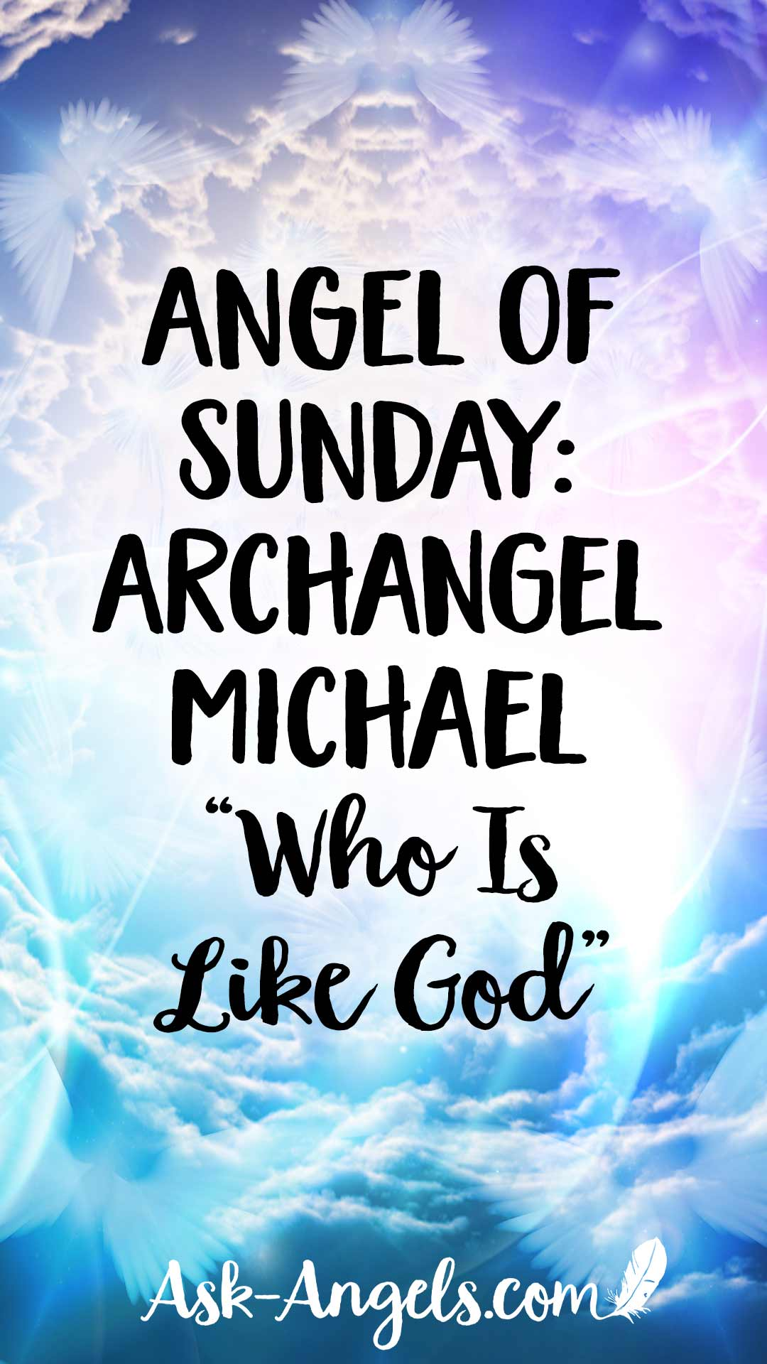 "Angel of Sunday - Archangel Michael - ""Who is like God"""