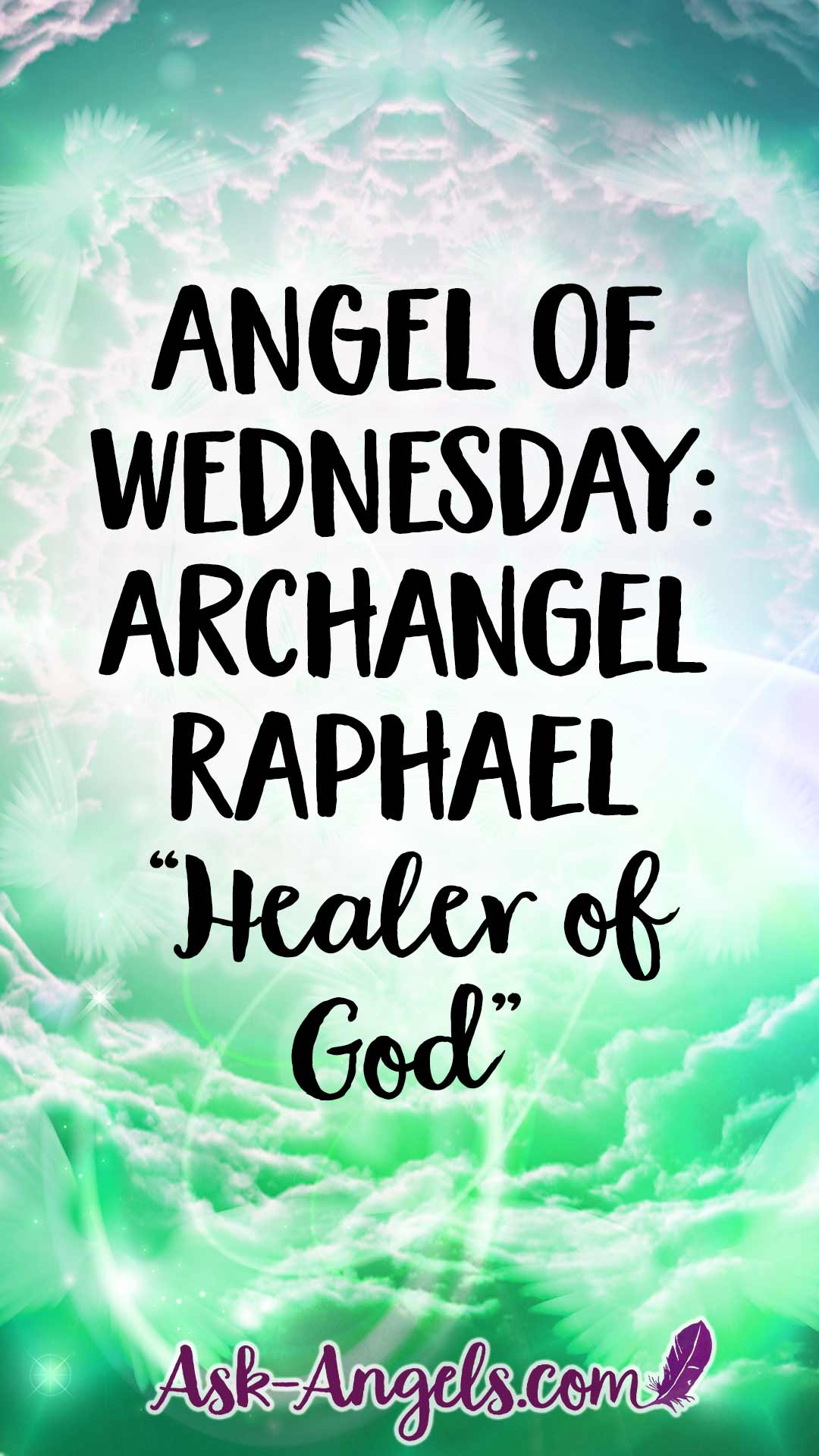 Angel of Wednesday - Archangel Raphael - Healer of God
