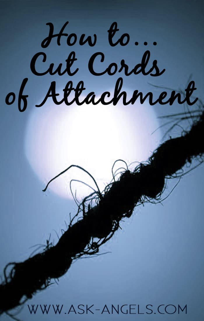 How to Cut Cords of Attachment