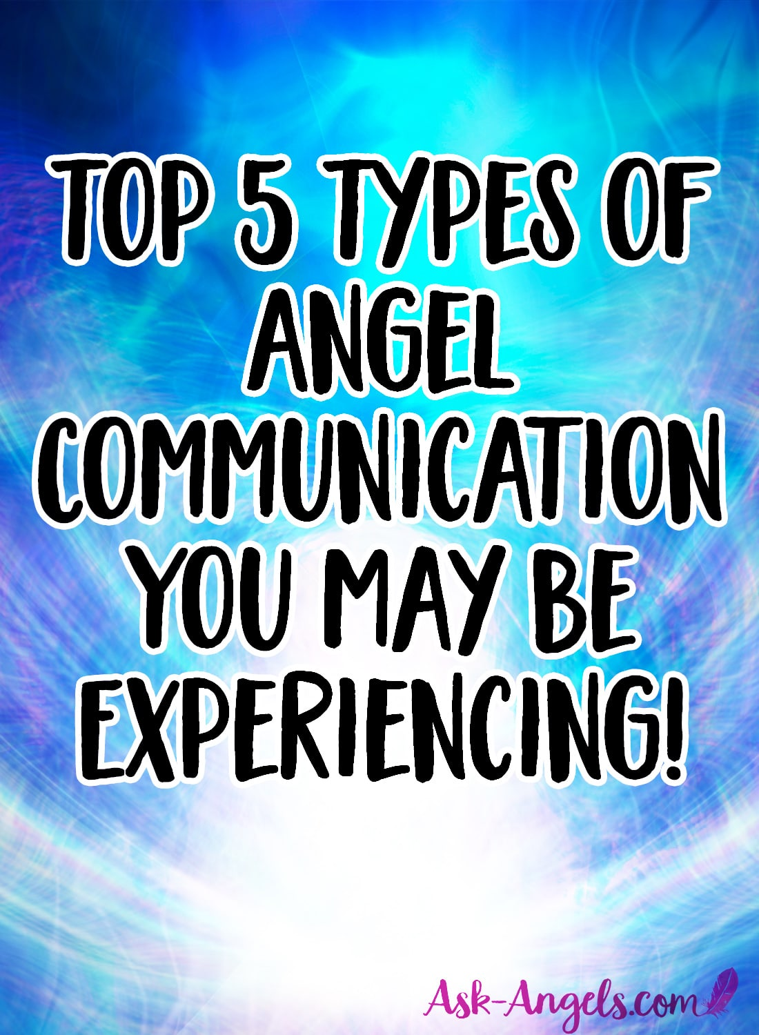 5 Types of Angel Communication You May Be Experiencing