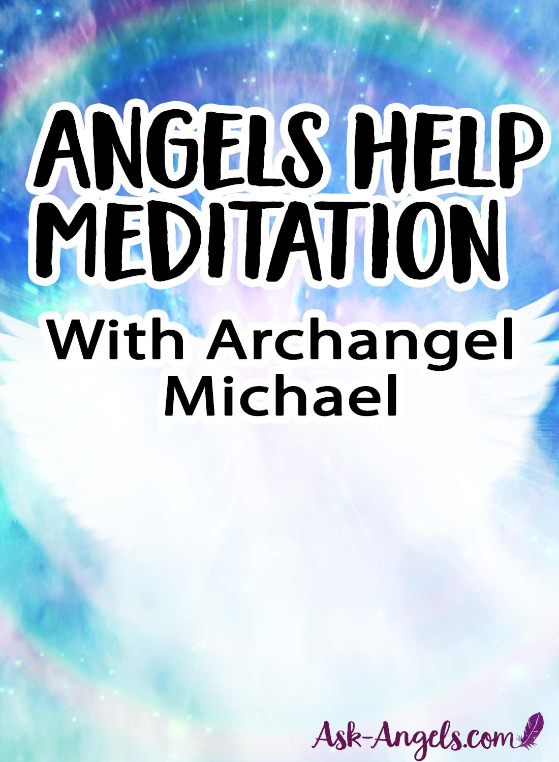 Angels Help Meditation with Archangel Michael