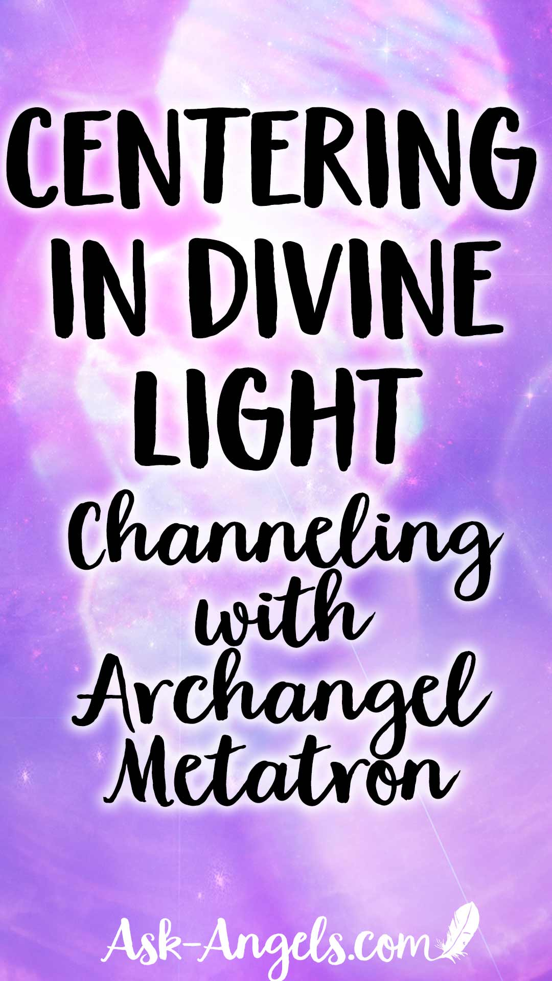 Centering In Divine Light Channeled Meditation with Archangel Metatron