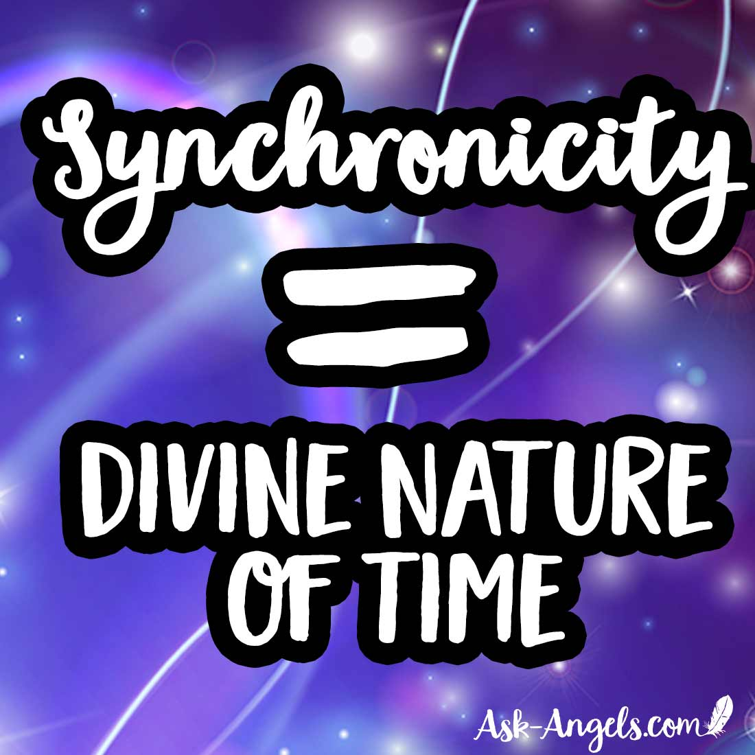 Synchronicity is being in alignment with the Divine Nature of Time