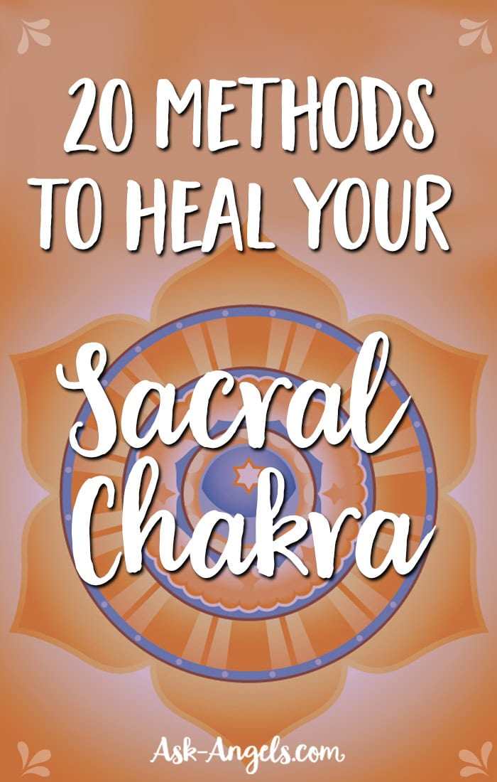 20 Methods For Sacral Chakra Healing!