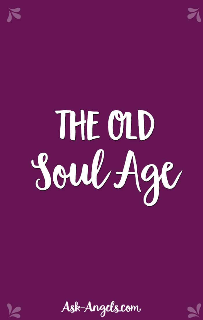The Old Soul Age