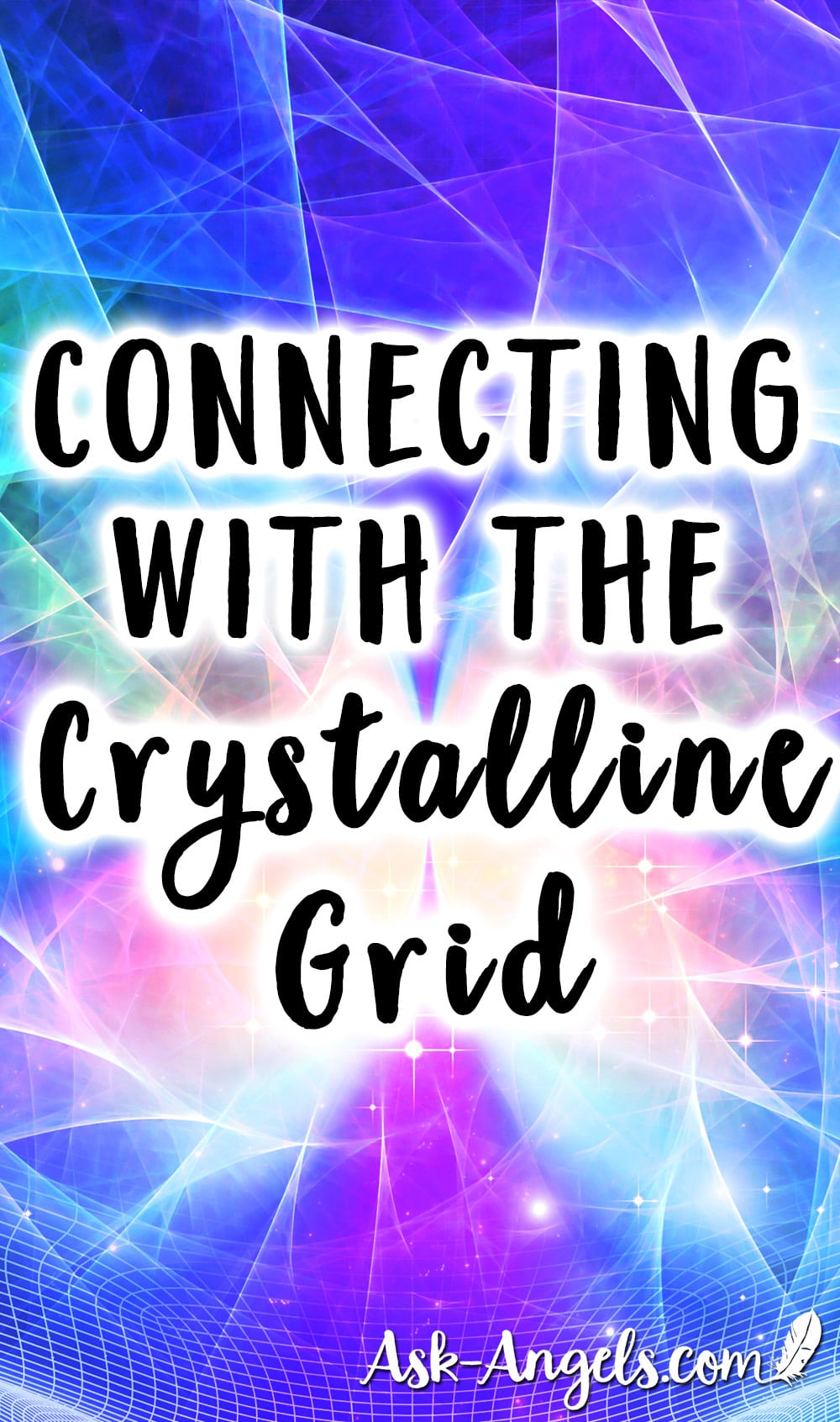 Connecting With The Crystalline Grid