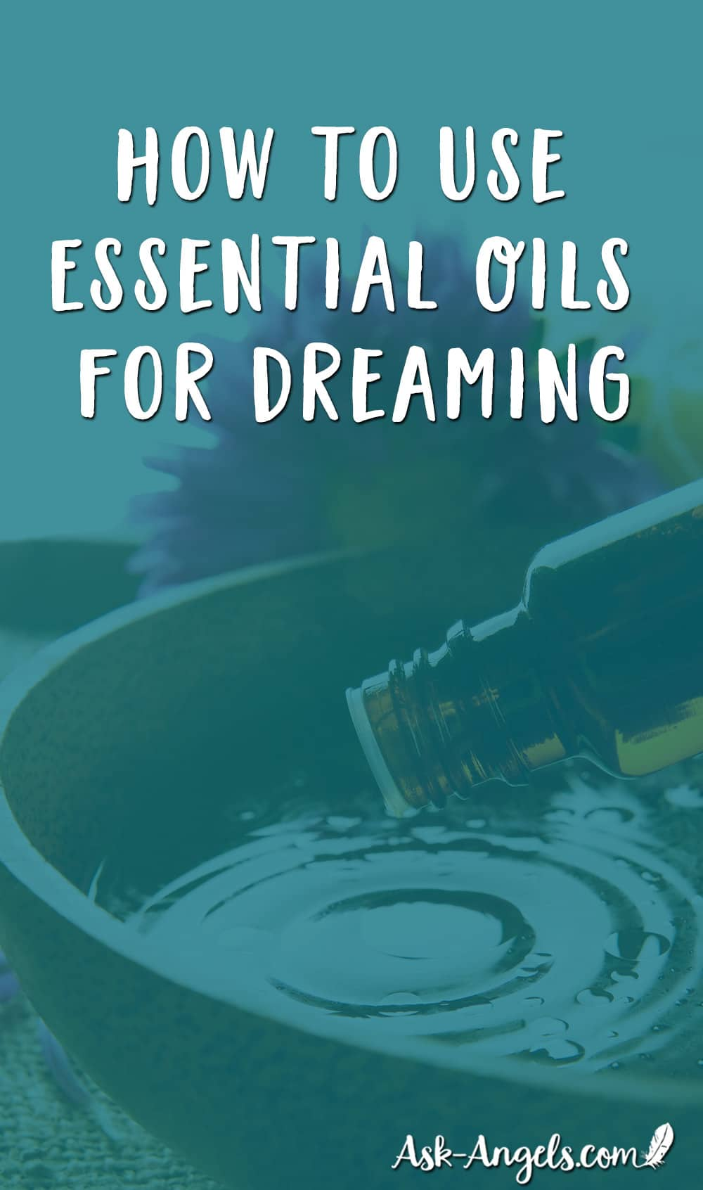 How to use essential oils for dreaming