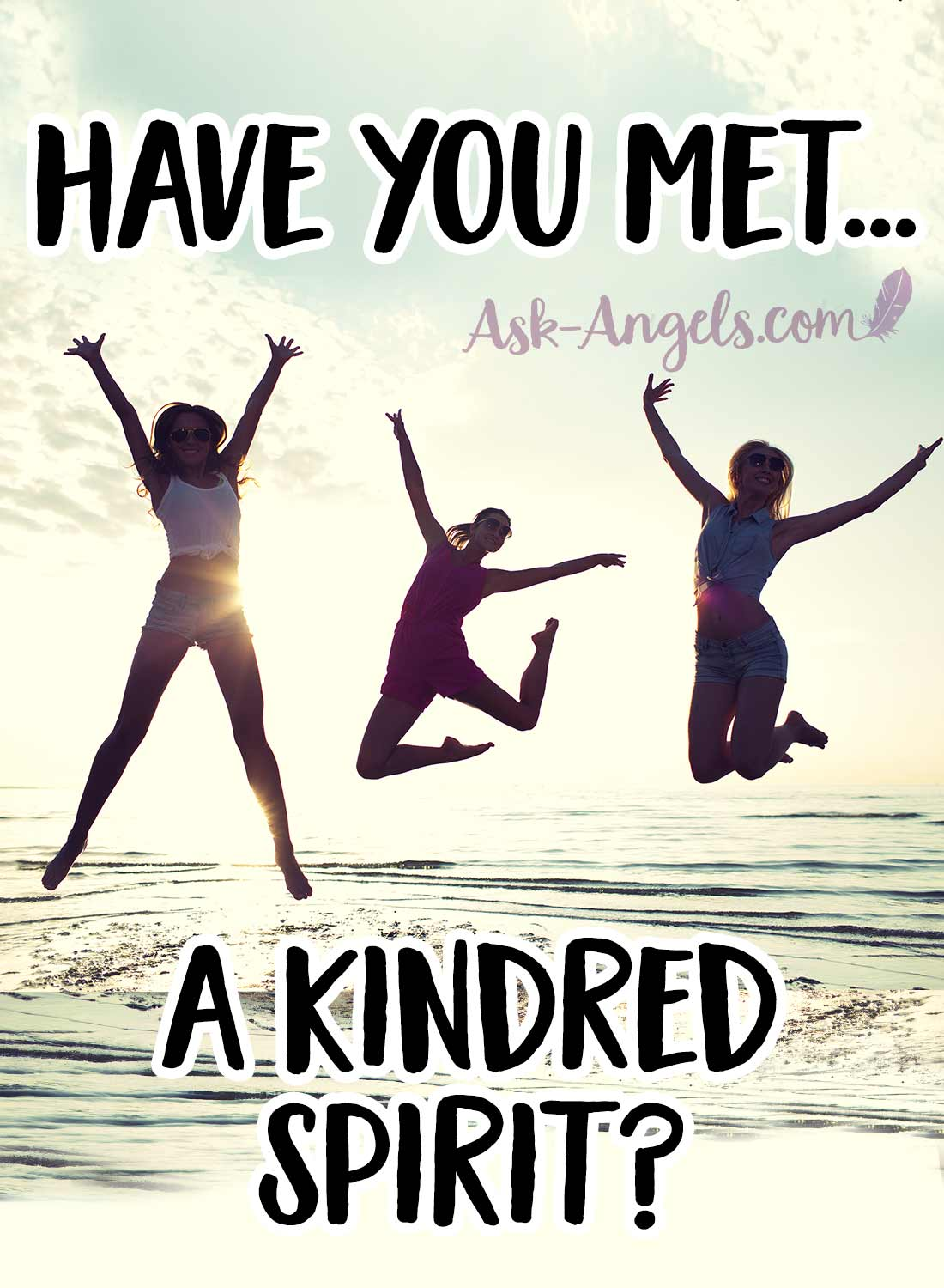 Have you met a Kindred Spirit? Find Out Now!