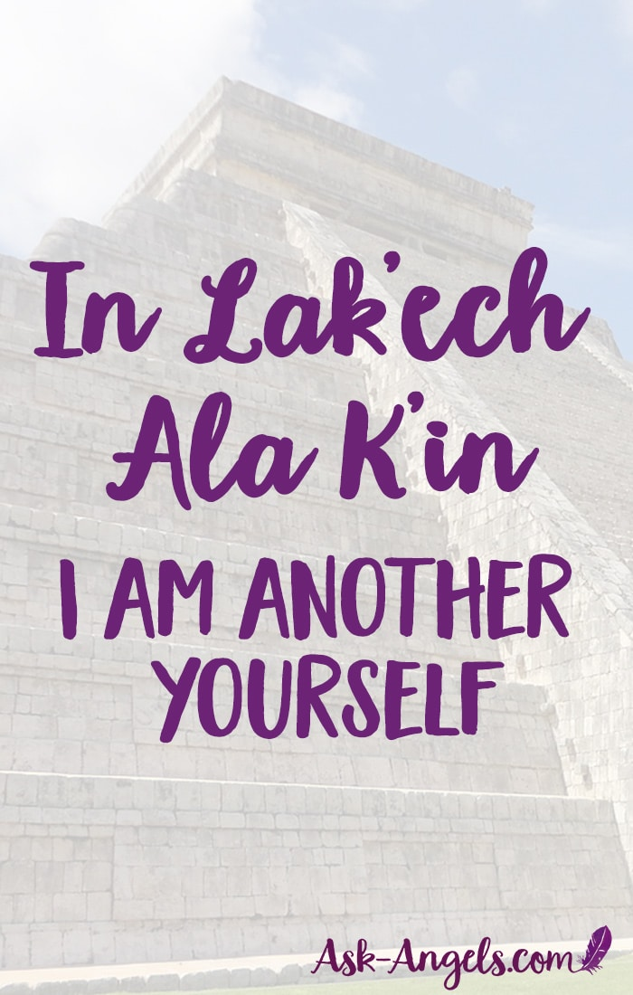 In Lak'ech Ala K'in