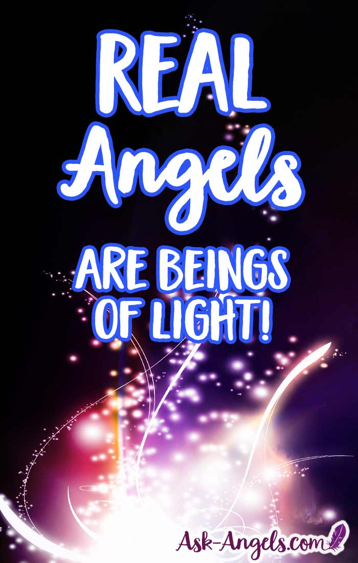 Real Angels are Beings of Light and Spirit!