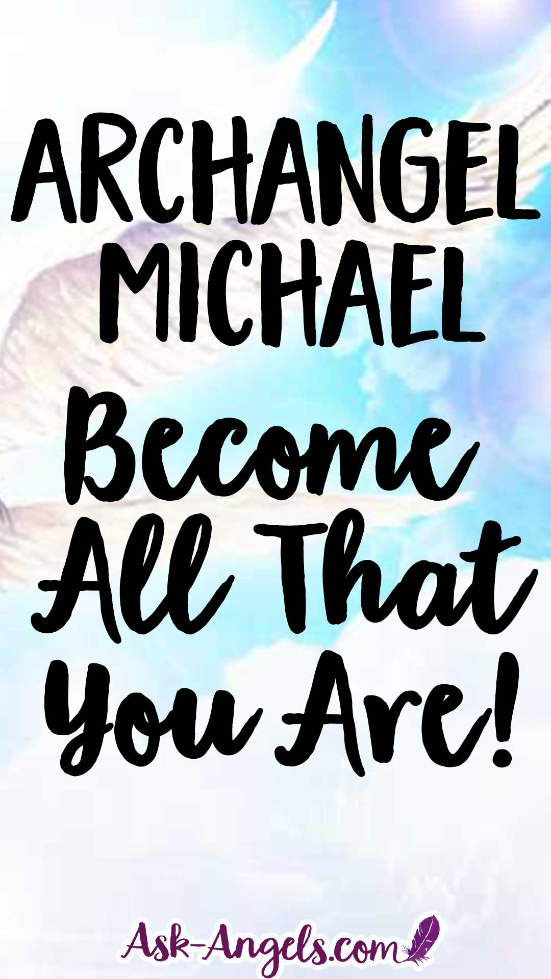 Archangel Michael Message - Become All That You Are
