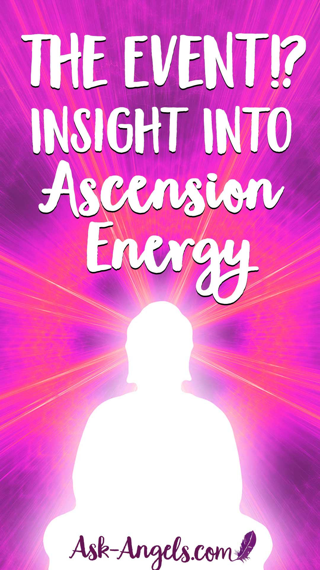 The Event!? Insight Into Ascension Energy and The Ascension Event.