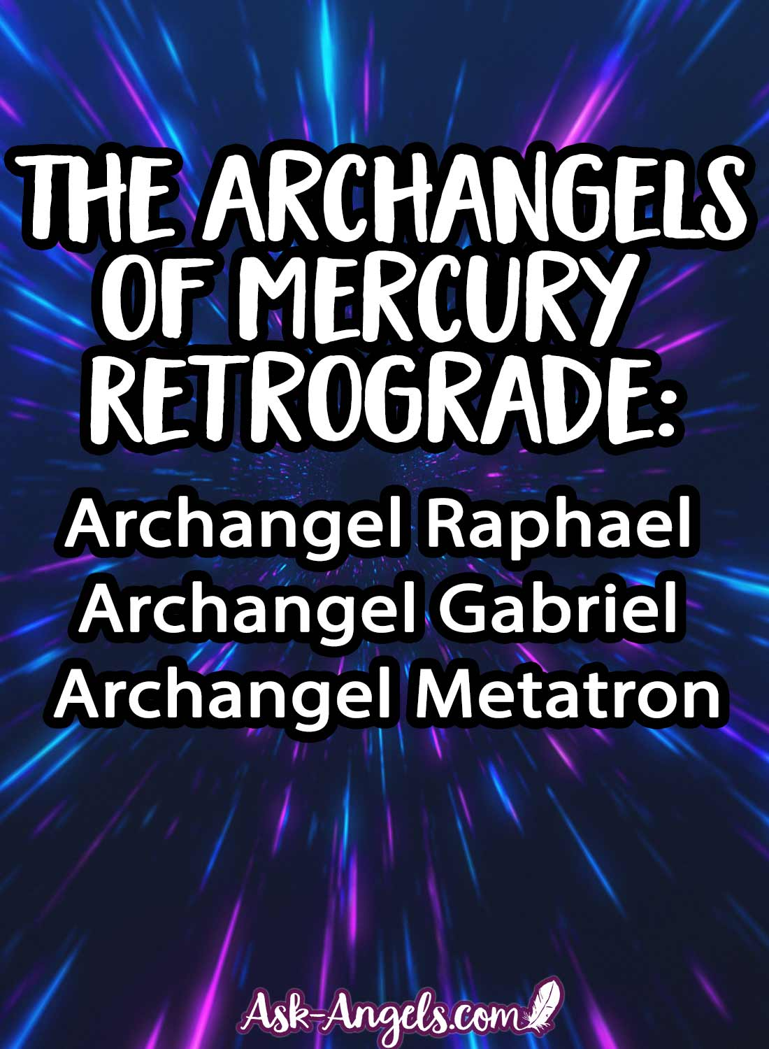 The Archangels of Mercury Retrograde- Raphael, Gabriel, Metatron