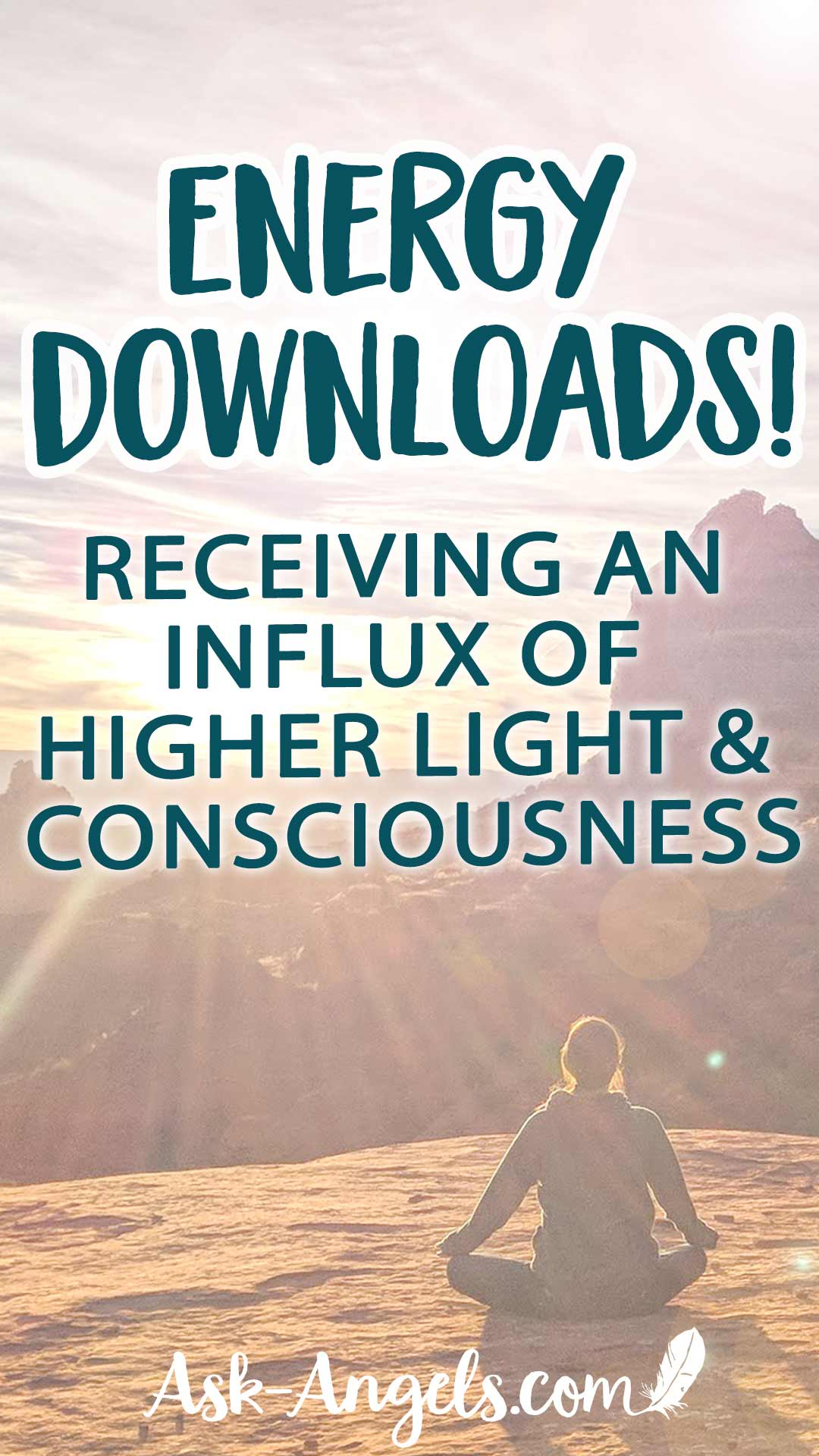 Energy Downloads- receiving an influx of higher light & consciousness