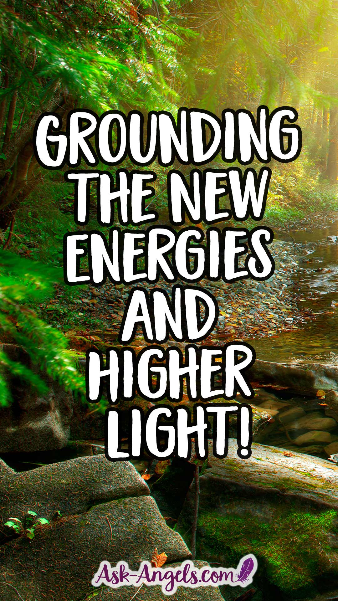 Learn a powerful grounding exercise for grounding the new energies and higher light!