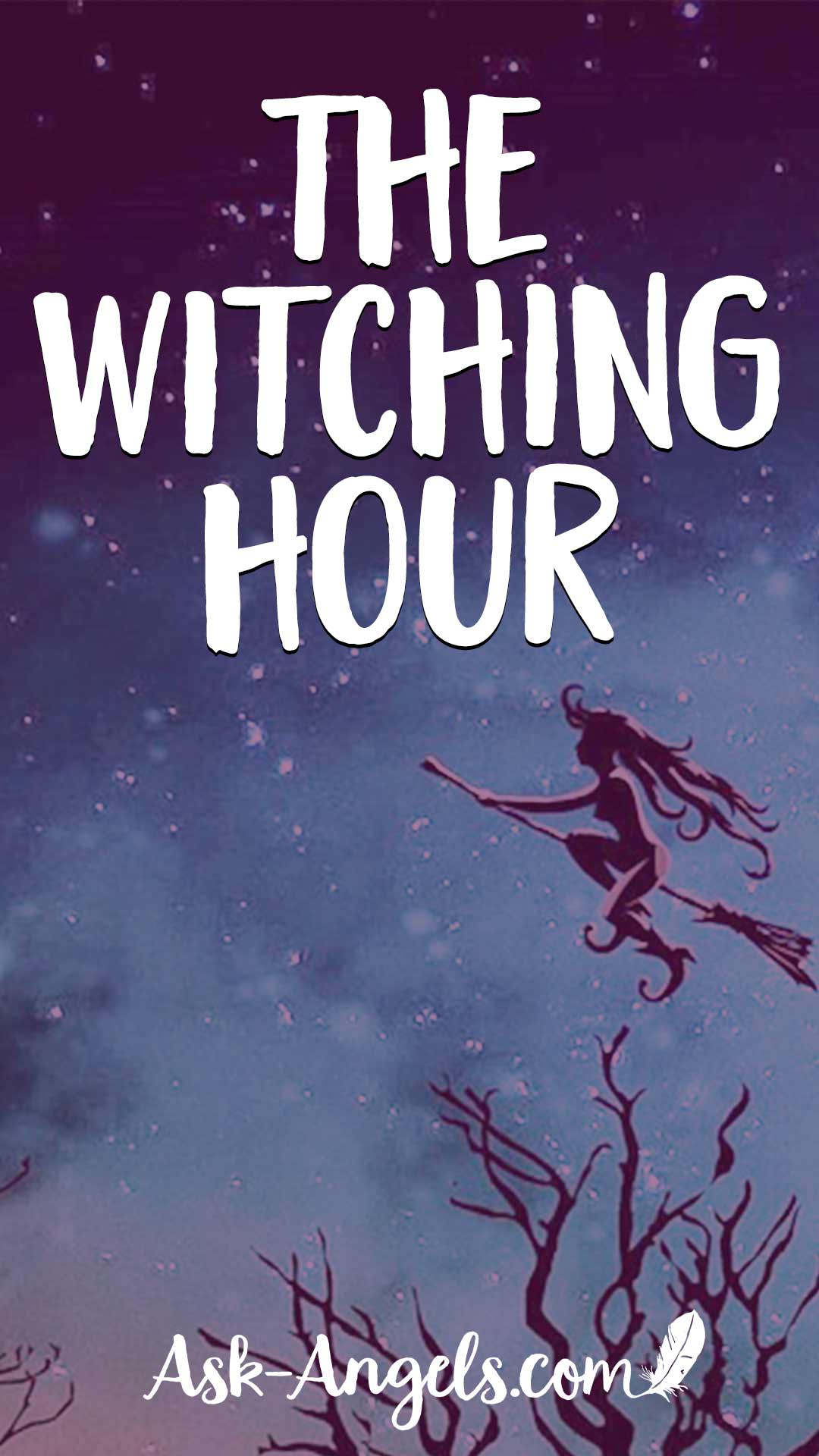 The Witching Hour ... Between 2AM and 4 AM. What does it mean?
