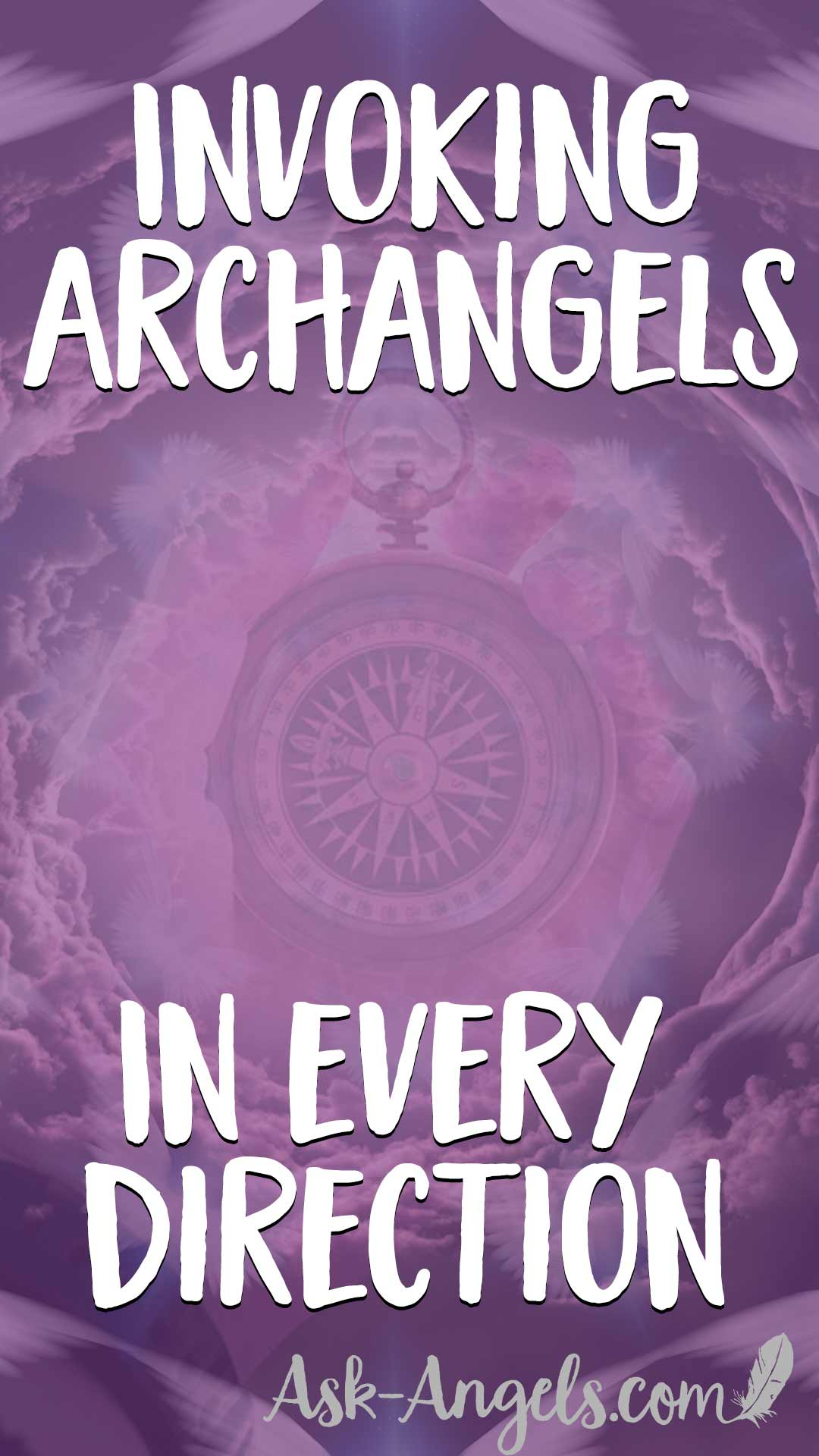 Archangel invocation - Invoking Archangels in Every Direction.