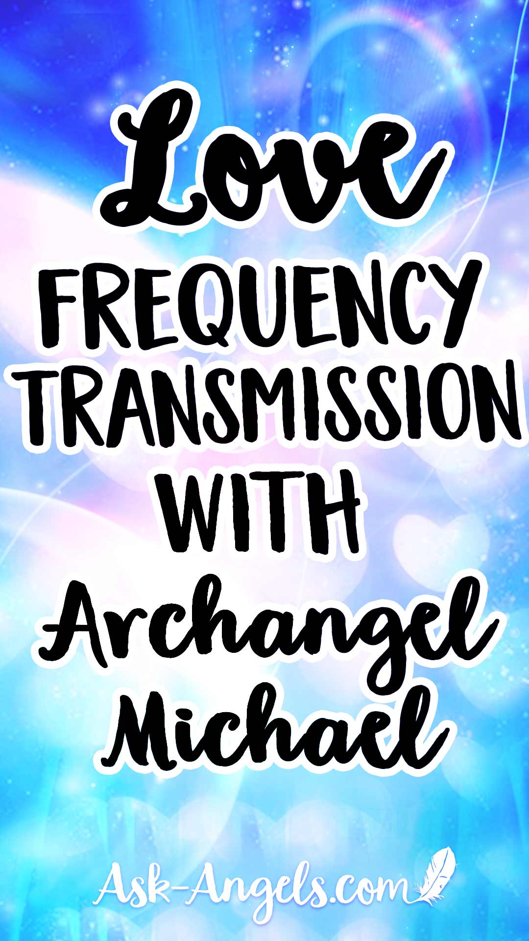 Channeled Love Frequency Transmission with Archangel Michael