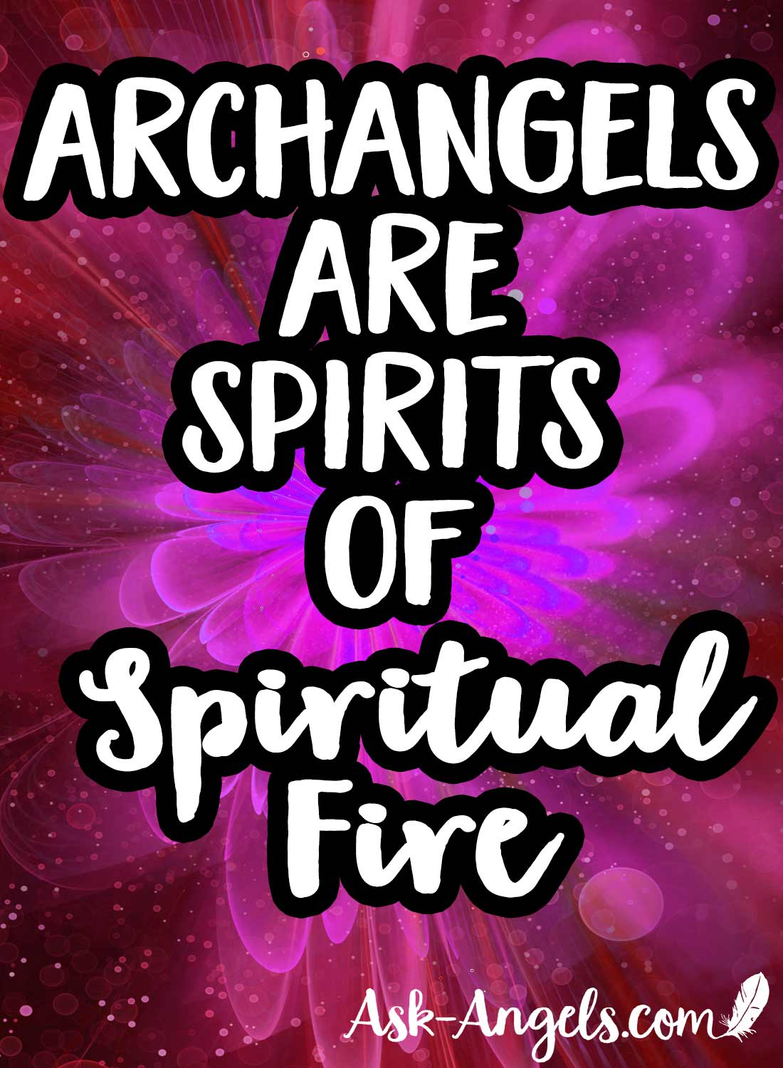 Archangels are Spirits of Spiritual Fire