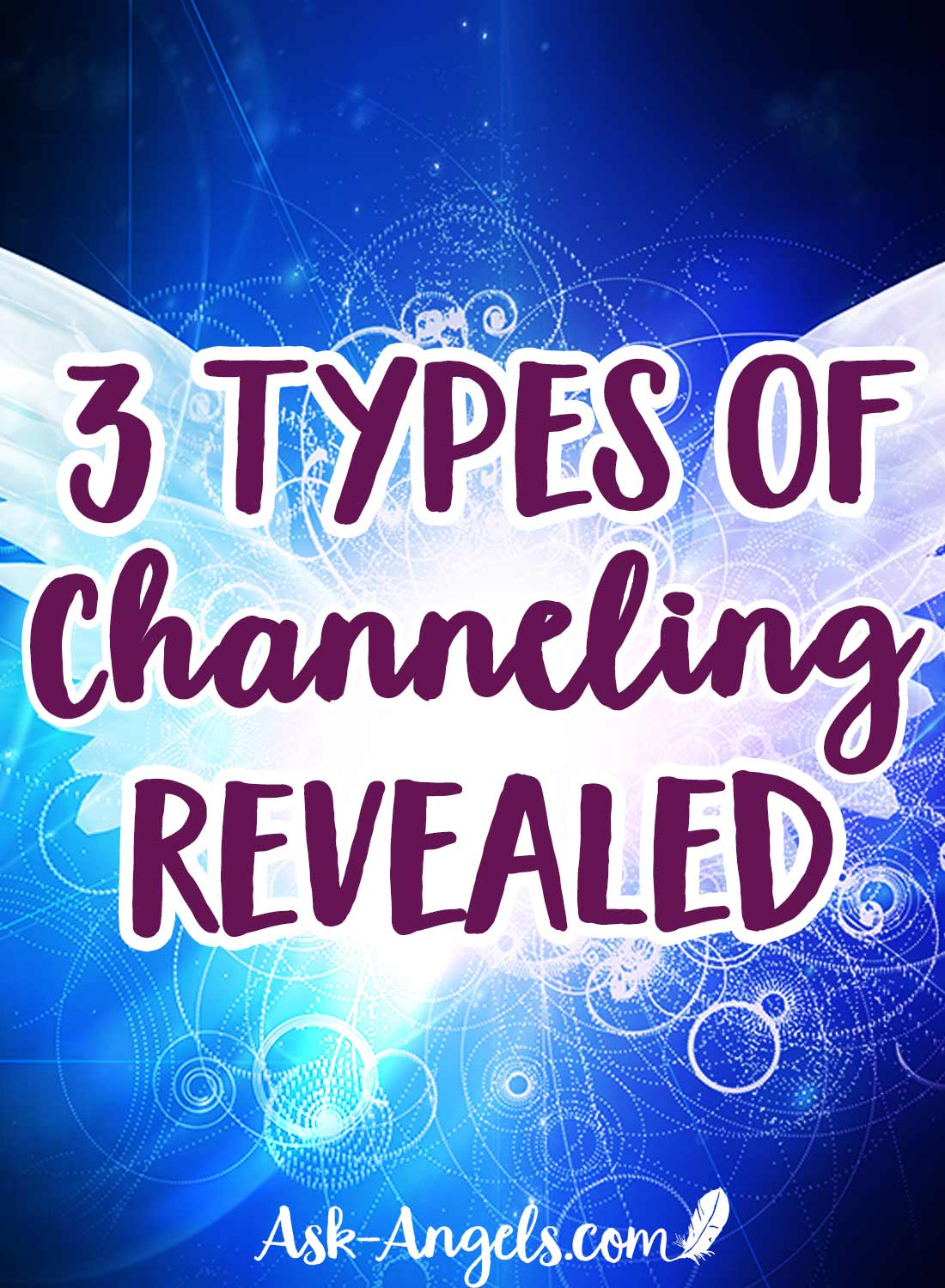 3 Types of Channeling Revealed