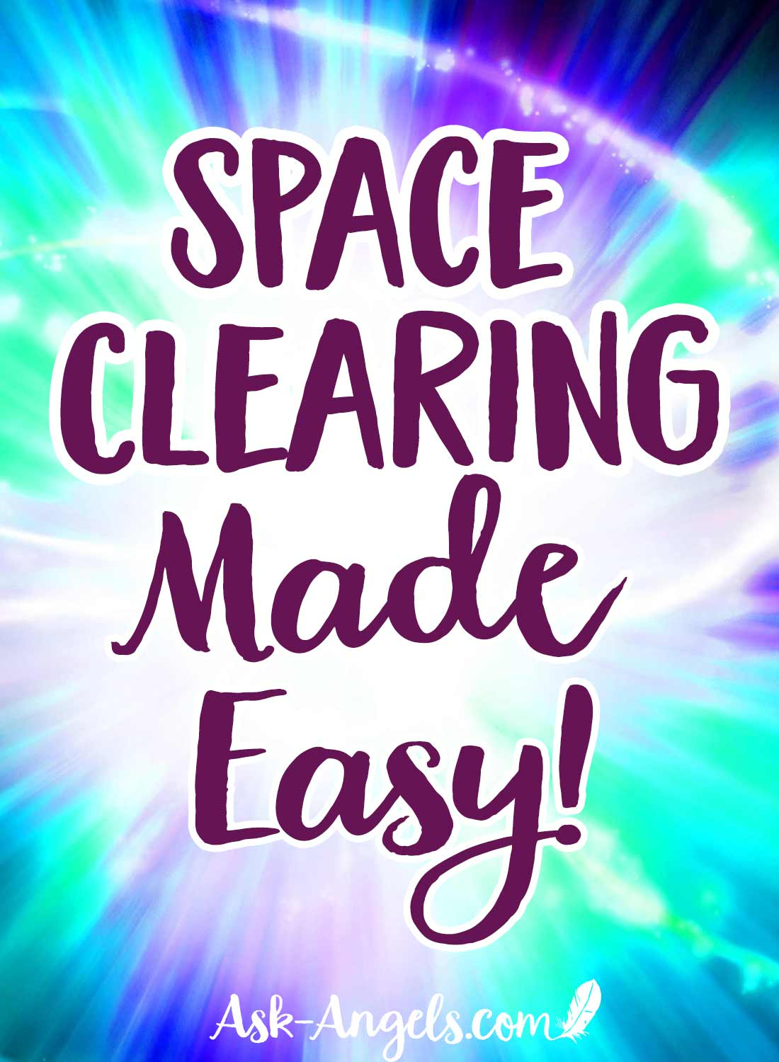 Space Clearing Made Easy!
