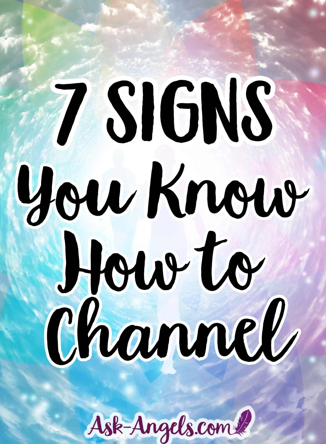 7 Signs You Know How to Channel - Spiritual Channeling