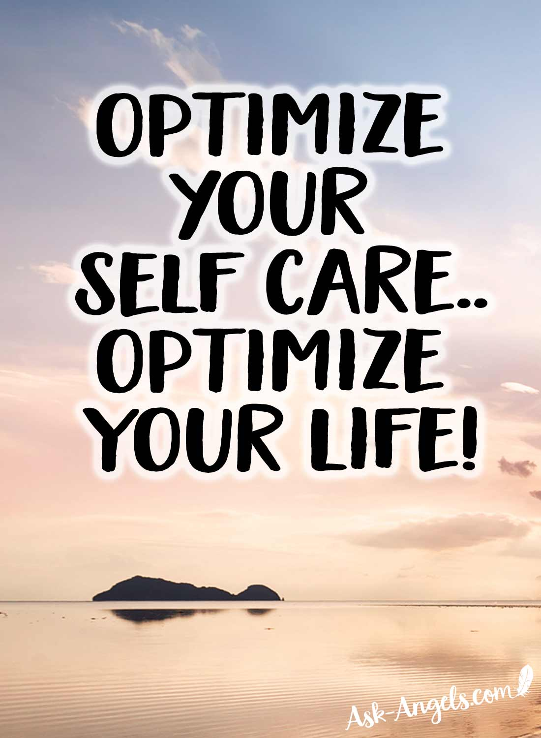 Optimize your self care... Optimize your life!