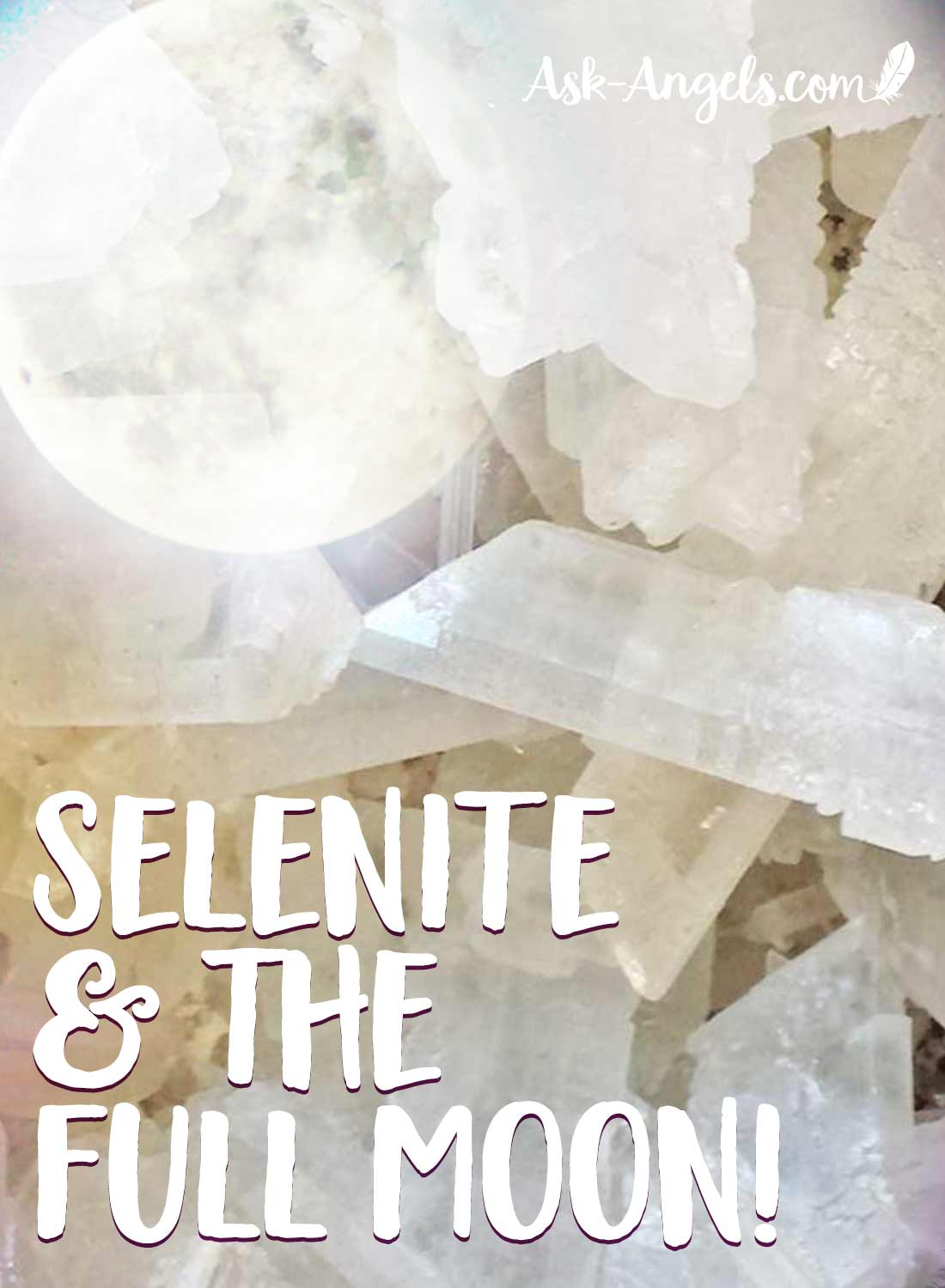 Selenite Crystals and the Full Moon