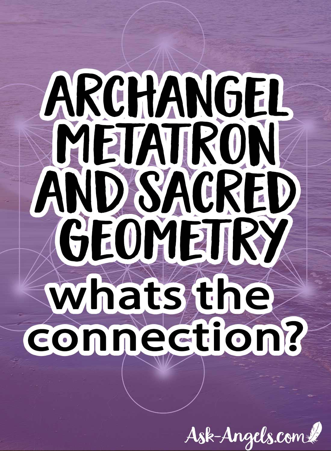 Archangel Metatron and Sacred Geometry - Whats the Connection?