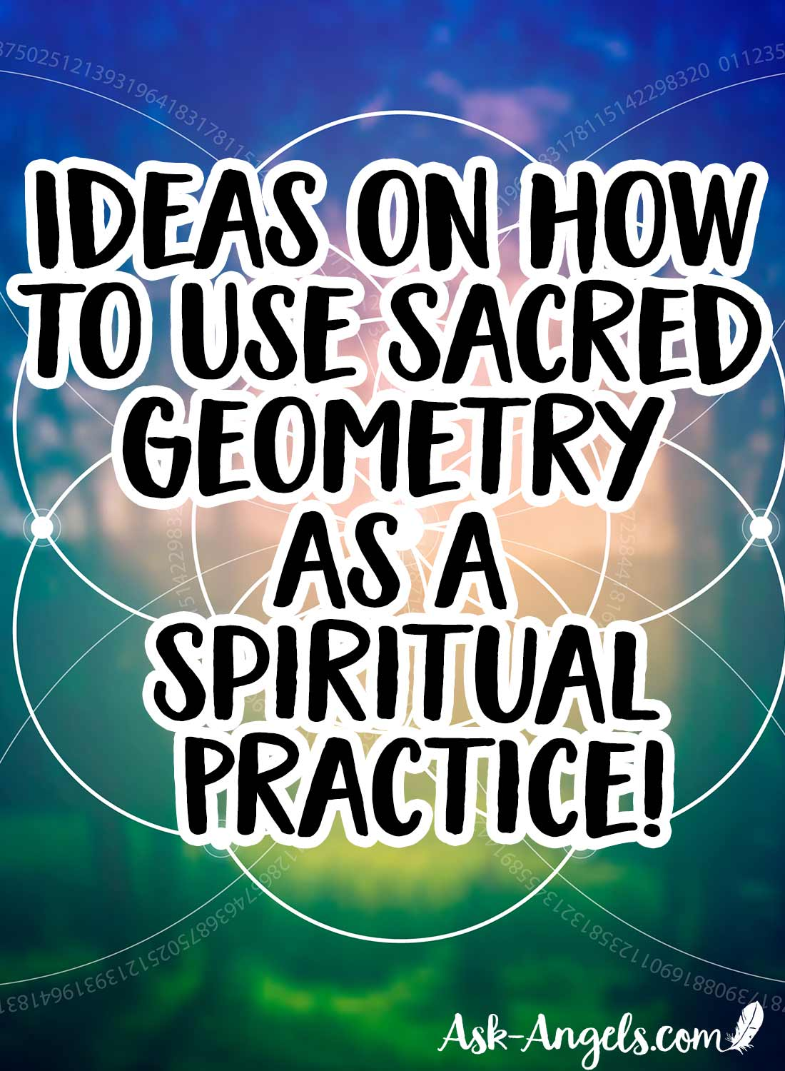 Ideas on How To Use Sacred Geometry As A Spiritual Practice!
