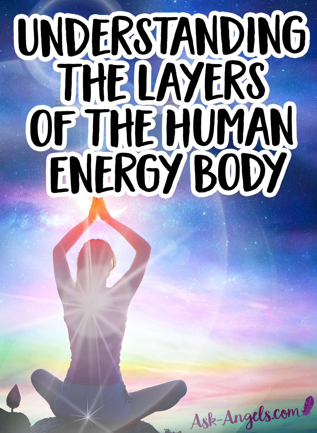 Understanding the Layers of the Human Energy Body.