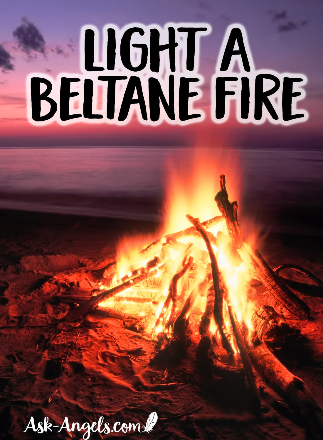 Light A Beltane Fire to Celebrate Spring