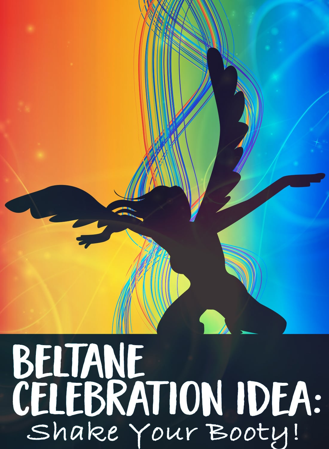 Beltane Celebration Idea - Dance and Shake Your Booty