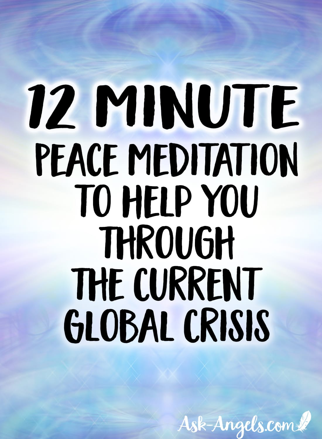 12 Minute Peace Mediation to Help You Through The Current Crisis
