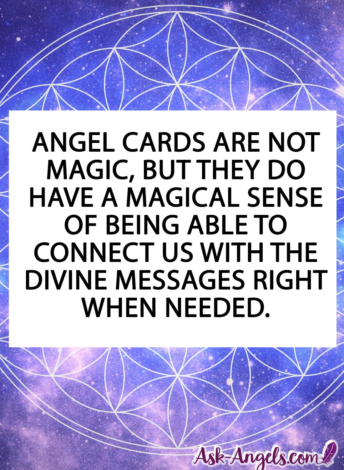 Angel Cards are not magic, but they do have a magical sense of being able to connect us with the Divine messages right when needed.
