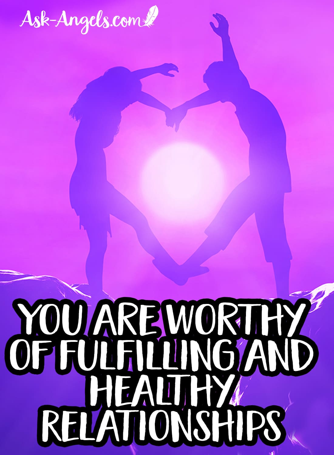 You Are Worthy of Fulfilling and Healthy Relationships
