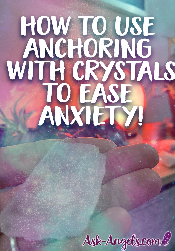 How to Use Anchoring for Anxiety with Crystals