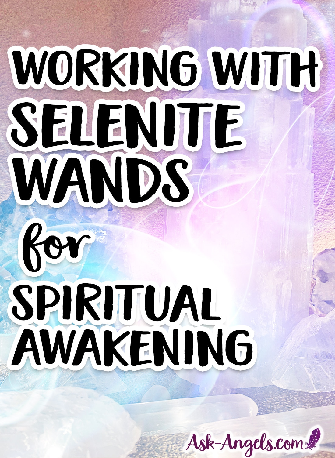 working with selenite wands