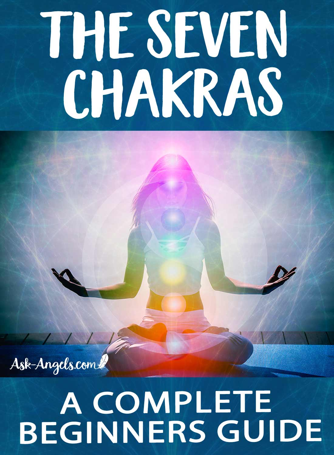 The 7 Chakras A Complete Beginners Guide